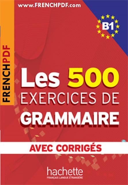 Télécharger Les 500 exercices de grammaire B1 pdf + les corrigés intégrés pdf gratuit