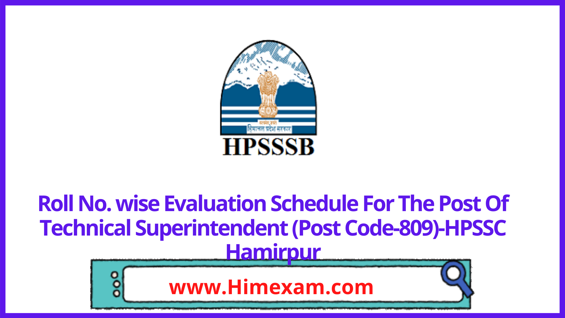 Roll No. wise Evaluation Schedule For The Post Of  Technical Superintendent (Post Code-809)-HPSSC Hamirpur