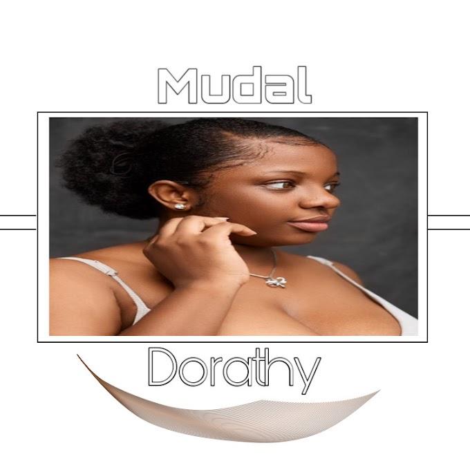 Music: Mudal- Dorathy