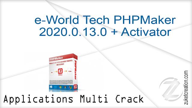 e-World Tech PHPMaker 2020.0.13.0 + Activator