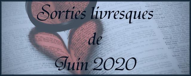 Sorties de Juin 2020