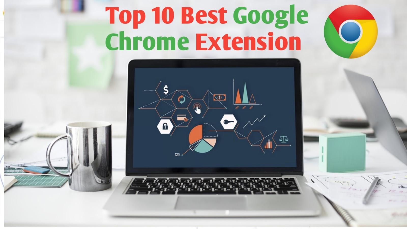 Top 10 Best google chrome extension of 2019 - Anujtalks