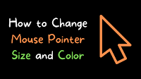 How to Change Your Mouse Pointer Size and Color