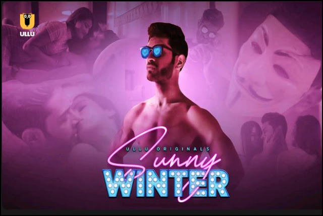 Sunny Winter Ullu New Web Series Watch on Ullu