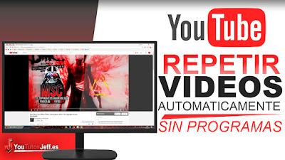como repetir automaticamente videos de youtube, trucos youtube, repetir videos, repetir musica, youtube trucos, tutorial, sin programas