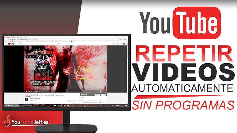 Como Repetir Automaticamente Videos de YouTube SIN PROGRAMAS - Facil y Rapido