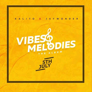 "Kalito X Jaywonder Unveils Official Release date for their Album ""Vibes And Melodies"""