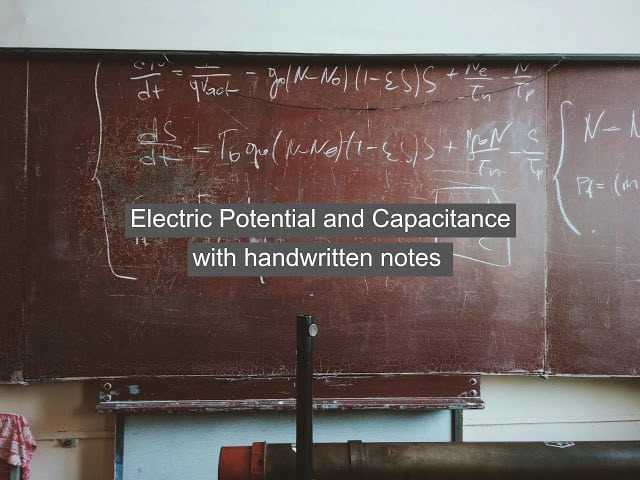 Electric Potential and Capacitance with Handwritten Notes