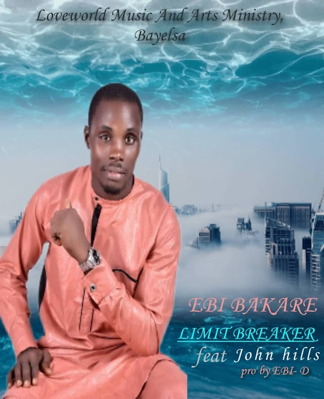 [Free Download] Ebi Bakare Ft John Hills – Limit Breaker