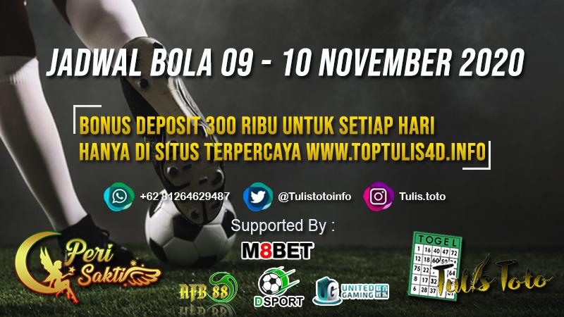 JADWAL BOLA TANGGAL 09 – 10 NOVEMBER 2020