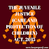 THE JUVENILE JUSTICE (CARE AND PROTECTION OF CHILDREN) ACT, 2015