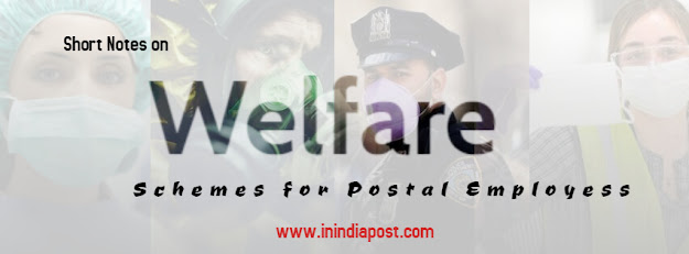 Welfare Schemes for Postal Employees || IPO Exam Material ||