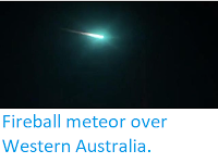 https://sciencythoughts.blogspot.com/2020/06/fireball-meteor-over-western-australia.html