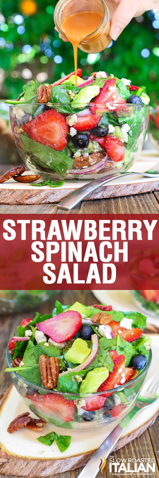 http://www.theslowroasteditalian.com/2016/05/best-ever-strawberry-spinach-salad-recipe.html