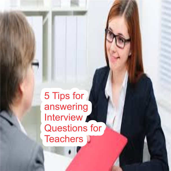 5 Tips for answering Interview Questions for Teachers