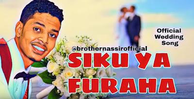 AUDIO | Brother Nassir - Siku Ya Furaha | Download Mp3