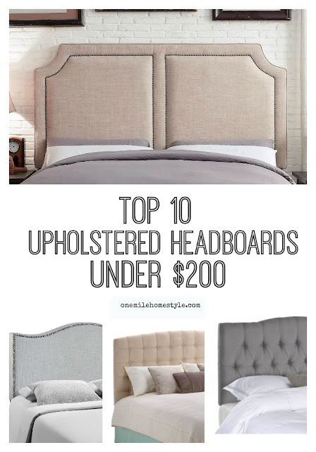 Top 10 Uphostered Headboards For Under $200 - One Mile Home Style