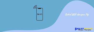 Cara Membobol Wifi Dengan HP dengan Mudah Tanpa Root