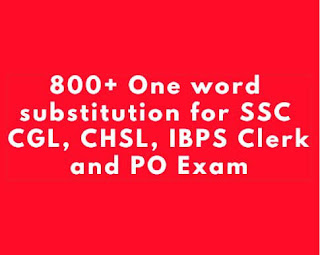 800+ One word substitution Pdf Download for SSC CGL, CHSL and IBPS Exams