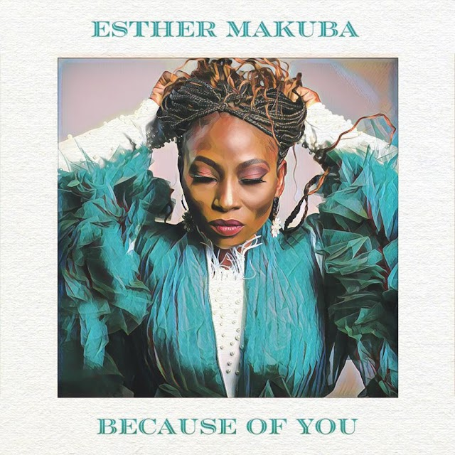 [Music + Video] Because Of You - Esther Makuba