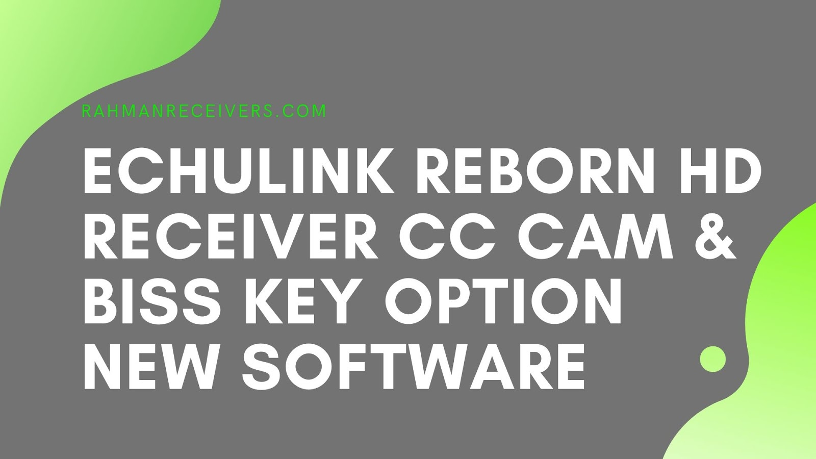 ECHULINK REBORN HD RECEIVER CC CAM & BISS KEY OPTION NEW SOFTWARE 18 OCTOBER 2019