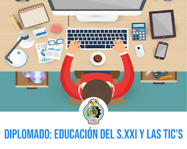 DIPLOMADO: Educación del siglo XXI y los retos del currículo nacional, evaluación docente y las TICS
