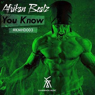 Afrikan Beatz - You Know (Original Mix)