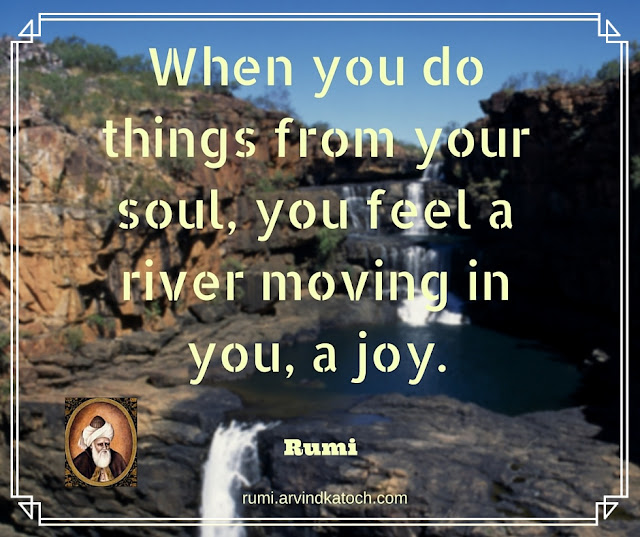 Rumi, Quote, Image, things, soul, joy, Rumi quote, river,