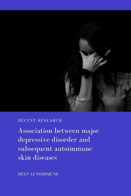 Major Depressive Disorder and Autoimmune Skin Disease