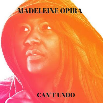"""Madeleine Opira Unveils Debut Single """"Can't Undo"""""""
