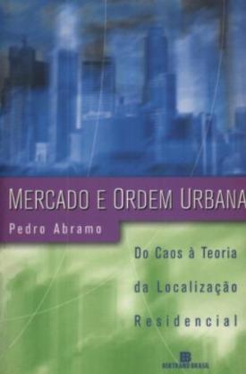 Livro: Mercado e ordem urbana / Autor: Pedro Abramo