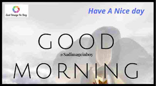 Good Morning Images | good morning friend have a nice day, good morning in kannada, best wishes images