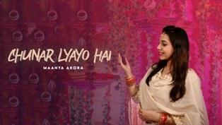 Chunar Lyayo hai Lyrics - Maanya Arora