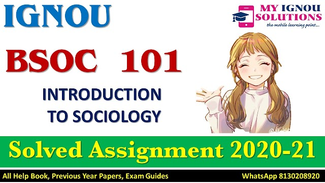 BSOC 101 INTRODUCTION TO SOCIOLOGY Solved Assignment 2020-21