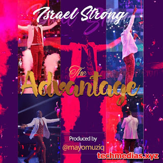 AUDIO: Israel Strong – The Advantage mp3