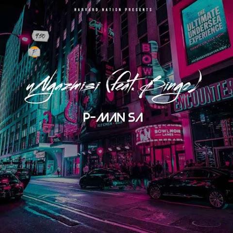 P-Man SA – uNgazmisi feat. Bingo