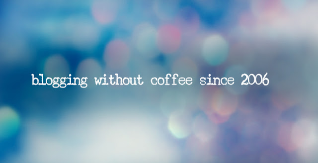 blogging without coffee since 2006