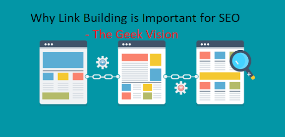 Why Link Building is Important for SEO - The Geek Vision