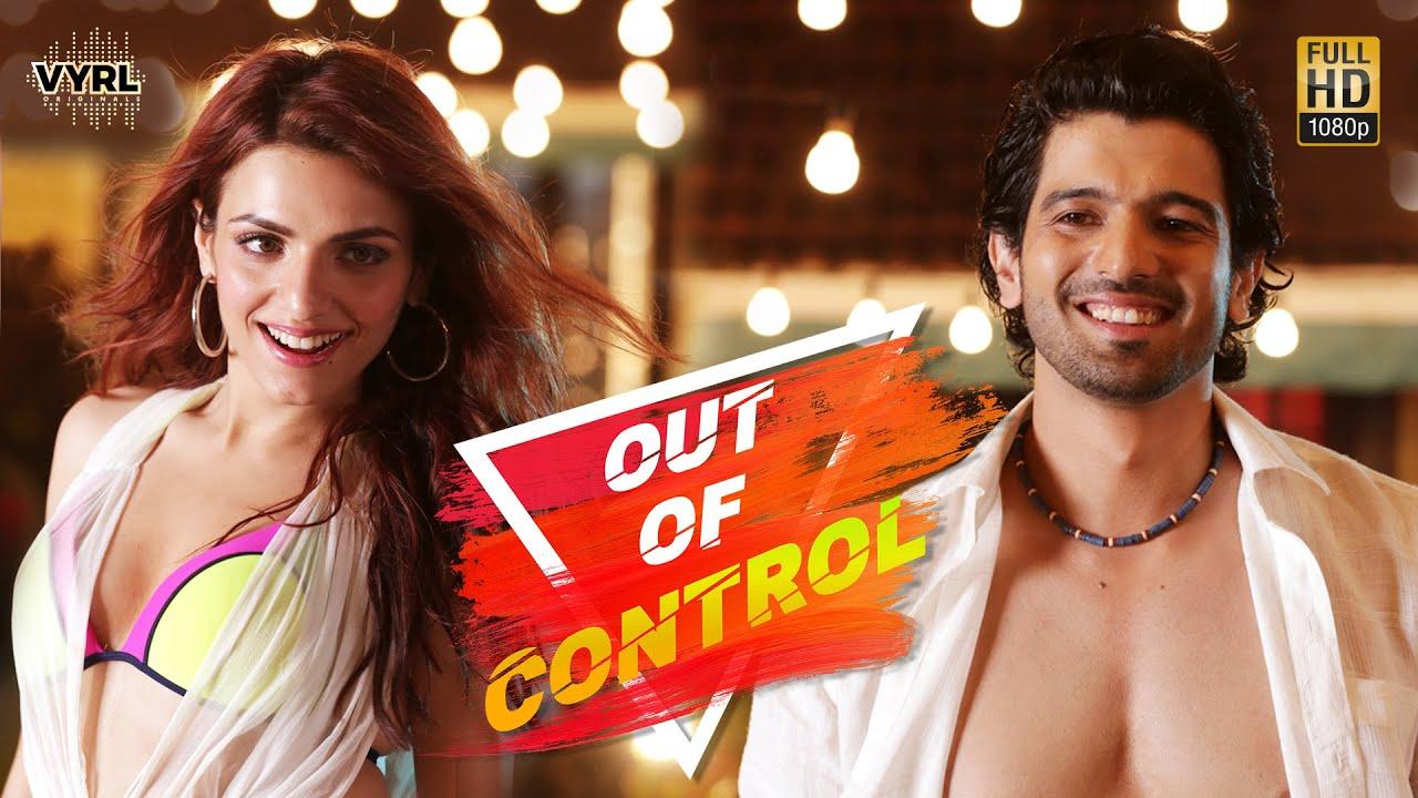 Out Of Control Lyrics in English :- Sahil Arya & Sukriti Kakar