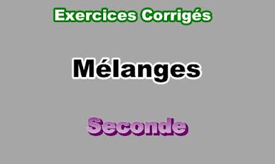 Exercices Corrigés de Mélanges Seconde PDF