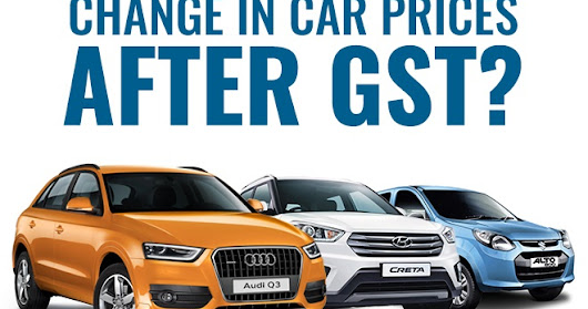 GST new Taxation Scheme and its effect on different <br>Segment of Cars