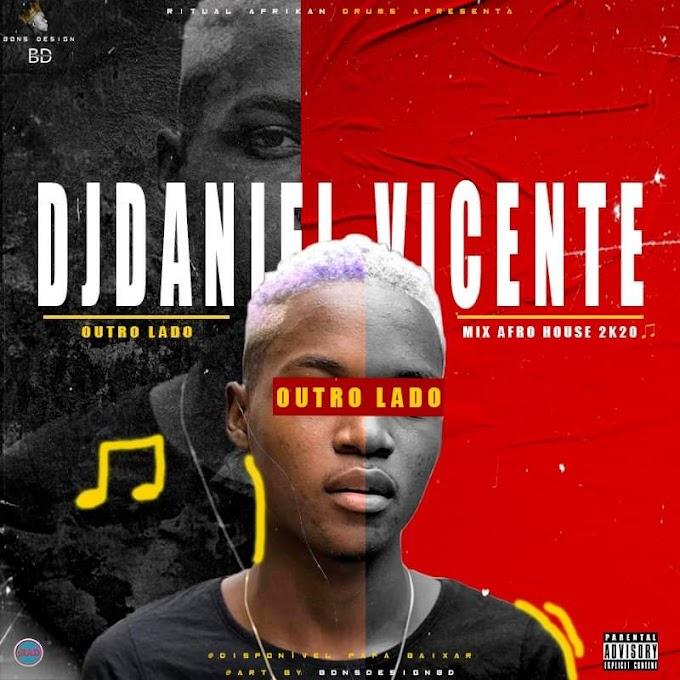 DJ Daniel Vicente - Outro Lado (Mix Afro House) 2020 [Baixar]