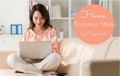 Top Ten Home Business Ideas For Parents