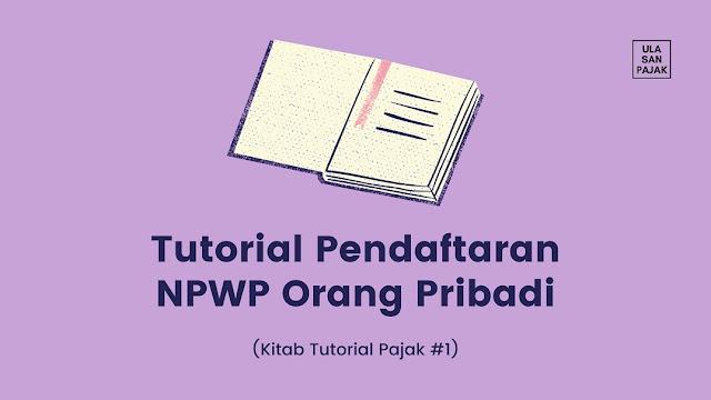 Tutorial Pendaftaran NPWP Orang Pribadi