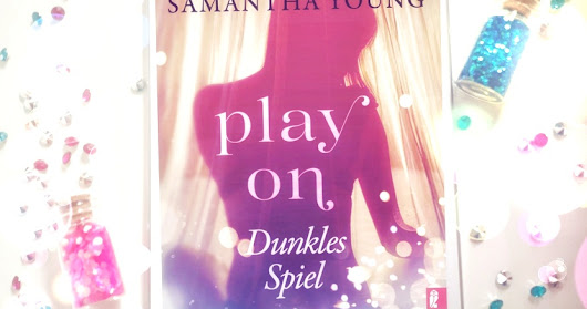 (Rezension) Play On Dunkles Spiel - Samantha Young