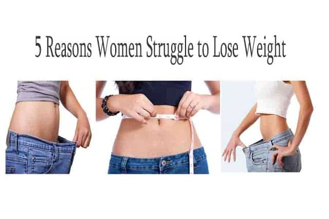 5 Reasons Women Struggle to Lose Weight