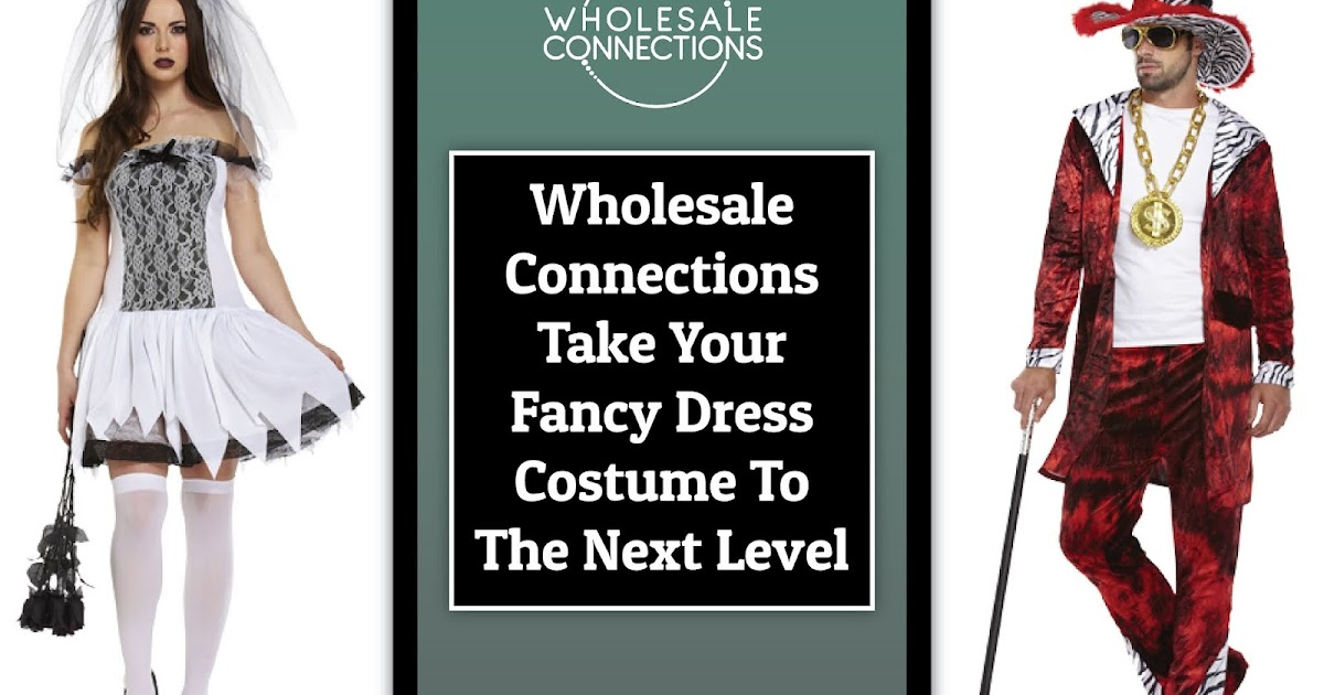 Wholesale Connections Take Your Fancy Dress Costume To The Next Level