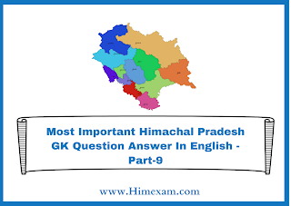 Most Important Himachal Pradesh GK Question Answer In English -Part-9