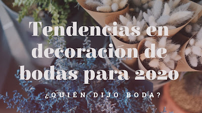 Tendencias en decoración de bodas para 2020