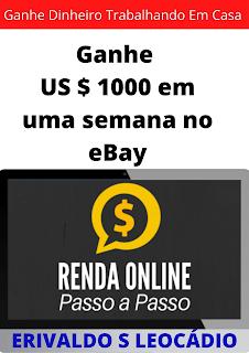 Como Faturar $1000 Em Uma Semana No Ebay - eBook Grátis